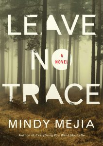 Leave No Trace, Mindy Mejia, Author, Thriller,