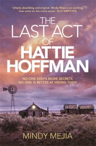 Mindy Mejia, Thriller Author, Everything You Want Me To Be, The Last Act of Hattie Hoffman