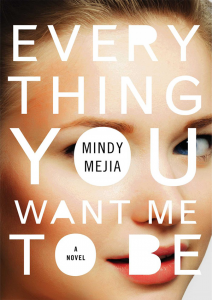 Mindy Mejia, Thriller Author, Writer, Everything You Want Me To Be
